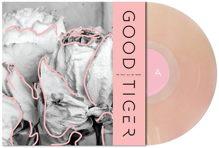 GOOD TIGER - WE WILL ALL BE GONE (FLESH PINK CLEAR vinyl LP)