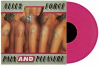 ALIEN FORCE - PAIN AND PLEASURE (PINK vinyl LP)