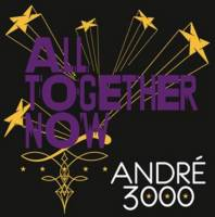 "ANDRE 3000 - ALL TOGETHER NOW (7"")"