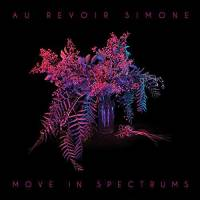 AU REVOIR SIMONE - MOVE IN SPECTRUMS (CD)