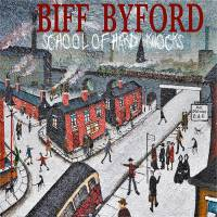 BIFF BYFORD - SCHOOL OF HARD KNOCKS (LP)