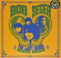 BOB SEGER & THE LAST HEARD - HEAVY MUSIC: THE COMPLETE CAMEO RECORDINGS 1966-1967 (LP)