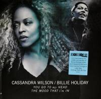 CASSANDRA WILSON / BILLIE HOLIDAY - YOU GO TO MY HEAD / THE MOOD THAT I'M IN (10