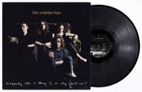 THE CRANBERRIES - EVERYBODY ELSE IS DOING IT, SO WHY CAN'T WE? (LP)