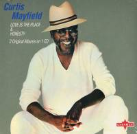 CURTIS MAYFIELD - LOVE IS THE PLACE & HONESTY (CD)