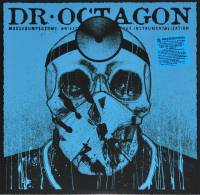 DR. OCTAGON - MOOSEBUMPECTOMY: AN EXCISION OF MODERN DAY ISNTRUMENTALIZATION (2LP)