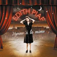 EDITH PIAF - HYMNE A LA MOME (2CD)