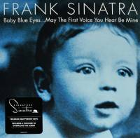 FRANK SINATRA - BABY BLUE EYES...MAY THE FIRST VOICE YOU HEAR BE MINE (2LP)
