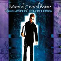 GLENN HUGHES - RETURN OF CRYSTAL KARMA (WHITE vinyl 2LP)