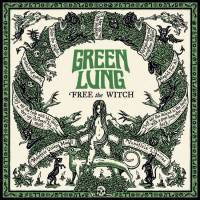 GREEN LUNG - FREE THE WITCH (GREEN vinyl LP)