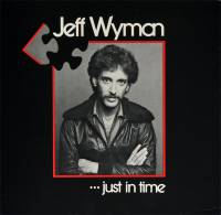 JEFF WYMAN - JUST IN TIME (LP)