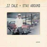 "JJ CALE - STAY AROUND (7"")"