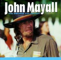 JOHN MAYALL - THE PRIVATE COLLECTION LIVE (2CD)