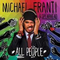 MICHAEL FRANTI & SPEARHEAD - ALL PEOPLE (CD)