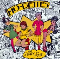 MO-DETTES - THE STORY SO FAR (LP)