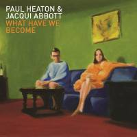 PAUL HEATON & JACQUI ABBOTT - WHAT HAVE WE BECOME (CD)
