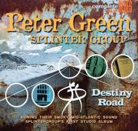 PETER GREEN SPLINTER GROUP - DESTINY ROAD (CD)
