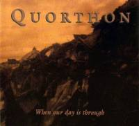 QUORTHON - WHEN OUR DAY IS THROUGH (CD)