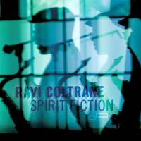 RAVI COLTRANE - SPIRIT FICTION (CD)