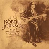 ROBERT JOHNSON - THE CENTENNIAL RECORDINGS (3LP)