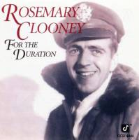 ROSEMARY CLOONEY - FOR THE DURATION (CD)