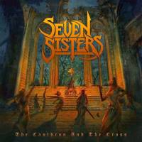 SEVEN SISTERS - THE CAULDRON AND THE CROSS (2LP)