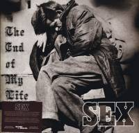 SEX - THE END OF MY LIFE (LP)