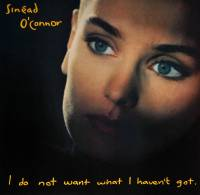 SINEAD O' CONNOR - I DO NOT WANT WHAT I HAVEN'T GOT (LP)