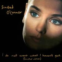 SINEAD O'CONNOR - I DO NOT WANT WHAT I HAVEN'T GOT (2CD)