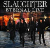 SLAUGHTER - ETERNAL LIVE (CD)