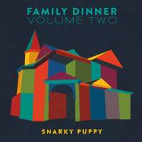 SNARKY PUPPY - FAMILY DINNER VOLUME TWO (CD + DVD)