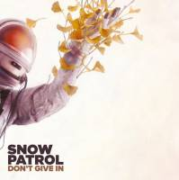 "SNOW PATROL - DON'T GIVE IN (10"")"