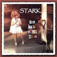 STARK - PUT IT TO YOUR HEAD (CD)