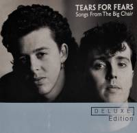 TEARS FOR FEARS - SONGS FROM THE BIG CHAIR (2CD)