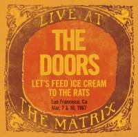 THE DOORS - LIVE AT THE MATRIX: LET'S FEED ICE CREAM TO THE RATS (LP)