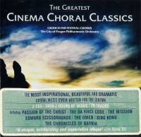 CROUCH END FESTIVAL CHORUS, THE CITY OF PRAGUE PHILARMONIC ORCHESTRA - THE GREATEST CINEMA CHORAL CLASSICS (2CD)
