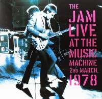 THE JAM - LIVE AT THE MUSIC MACHINE 2ND MARCH 1978 (2LP)