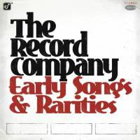 THE RECORD COMPANY - EARLY SONGS & RARITIES (LP)