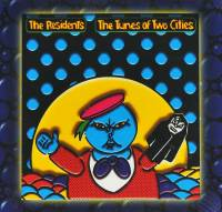 THE RESIDENTS - THE TUNES OF TWO CITIES & THE BIG BUBBLE (2CD)