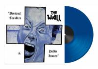THE WALL - PERSONAL TROUBLES & PUBLIC ISSUES (BLUE vinyl LP)