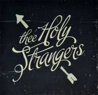 THEE HOLY STRANGERS - THEE HOLY STRANGERS (CD)