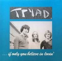 TRYAD - ...IF ONLY BELIEVE IN LOVIN' (LP)