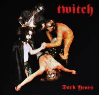 TWITCH - DARK YEARS (LP)
