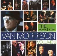 VAN MORRISON - THE BEST OF VOLUME 3 (2CD)