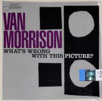 VAN MORRISON - WHAT'S WRONG WITH THIS PICTURE? (CD)