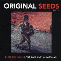 V/A - ORIGINAL SEEDS VOL.1: SONGS THAT INSPIRED NICK CAVE & THE BAD SEEDS (CD)