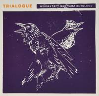 WESSELTOFT / SCHWARTZ / BERGLUND - TRIALOGUE (CD)